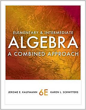 Elementary and Intermediate Algebra  A Combined Approach PDF