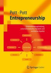 Entrepreneurship: Unternehmensgründung, unternehmerisches Handeln und rechtliche Aspekte