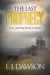 The Last Prophecy: Novella 2 in The Last Prophecy Series