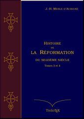 Histoire de la Réformation du seizième siècle Tomes 3 et 4
