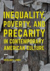 Inequality, Poverty and Precarity in Contemporary American Culture