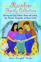 Rainbow Family Collections  Selecting and Using Children s Books with Lesbian  Gay  Bisexual  Transgender  and Queer Content PDF