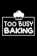 Too Busy Baking