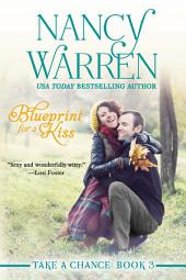 Blueprint for a Kiss: Take a Chance, Book 3