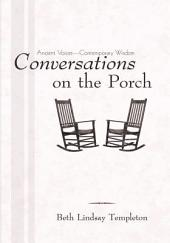 Conversations on the Porch: Ancient Voices—Contemporary Wisdom