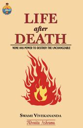 Life After Death: None Has Power To Destroy The Unchangeable