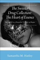 The Sweeter Drug Collection  The Heart of Essence PDF