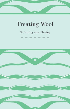 Treating Wool - Spinning and Drying