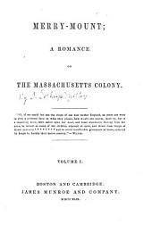 Merry-Mount: a romance of the Massachusetts colony