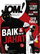 Isu 18 - Majalah Jom!: Dokter Baik & Enche' Jahat