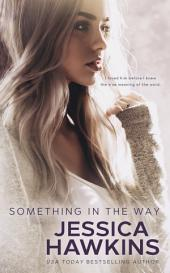 Something in the Way: Volume 1