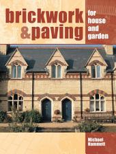Brickwork and Paving: For House and Garden