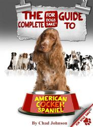 The Complete Guide To The American Cocker Spaniel PDF