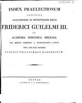 Index praelectionum auspiciis Augustissimi et Potentissimi Regis Friderici Wilhelmi III. in Universitate Fridericia Wilhelmia Rhenana ... publice privatimque habendarum: 1826/27