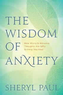 The Wisdom of Anxiety Book