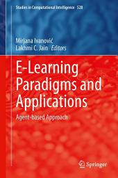 E-Learning Paradigms and Applications: Agent-based Approach