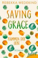 Saving Grace     Flammen der Liebe PDF