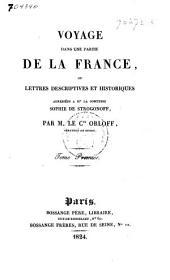 Voyage dans une partie de la France, ou Lettres descriptives et historiques adressées à Mme. la Comtesse Sophie de Strogonoff: Volume1