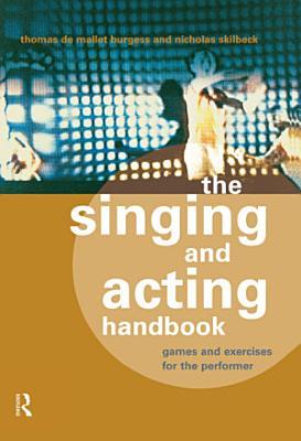 The Singing and Acting Handbook