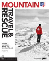 Mountain Travel & Rescue: National Ski Patrol's Manual for Mountain Rescue, Edition 2