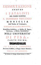 Dissertazione contro i fatalisti: Volume 1