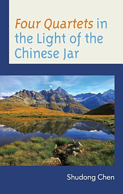 Four Quartets in the Light of the Chinese Jar PDF