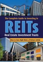 The Complete Guide to Investing in REITs  Real Estate Investment Trusts PDF