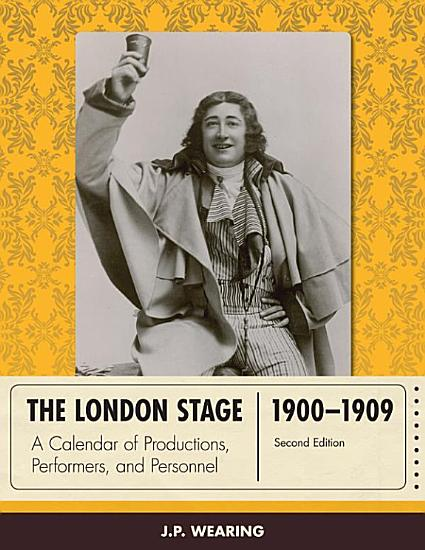 The London Stage 1900 1909 PDF