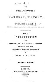 The Philosophy of Natural History. ... With an Introduction ... by J. Ware. Stereotype Edition