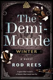 The Demi-Monde: Winter: A Novel