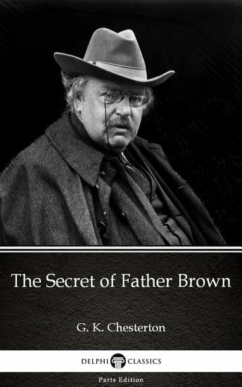 The Secret of Father Brown by G  K  Chesterton   Delphi Classics  Illustrated  PDF