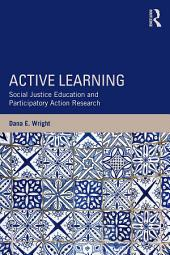 Active Learning: Social Justice Education and Participatory Action Research