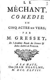Le méchant: comédie en cinq actes en vers