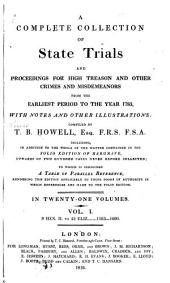 A Complete Collection of State Trials and Proceedings for High Treason and Other Crimes and Misdemeanors from the Earliest Period to the Year 1783: Volume 1