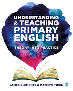 Understanding and Teaching Primary English PDF