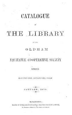 Catalogue of the Library of the Oldham Equitable Co operative Society  etc PDF