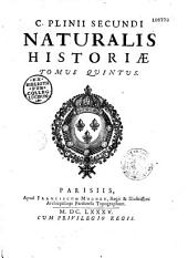 Caii Plinii secundi Naturalis historiae libri XXXVII interpretatione et notis illustravit Joannes Harduinus in usum Delphini