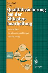 Qualitätssicherung bei der Altlastenbearbeitung: Arbeitshilfen, Verfahrensempfehlungen, Zertifizierung
