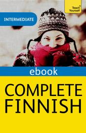 Complete Finnish (Learn Finnish with Teach Yourself): EBook: New edition