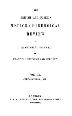 The British and Foreign Medico chirurgical Review Or Quarterly Journal of Practical Medicine and Surgery PDF
