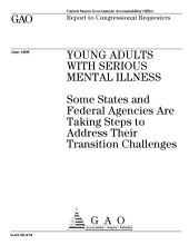 Young Adults with Serious Mental Illness: Some States and Federal Agencies are Taking Steps to Address Their Transition Challenges
