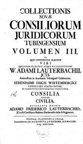 Inclytae facultatis juridicae Tubingensis consilia et responsa: Volume 7