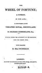 The Wheel of Fortune. A Comedy in 5 Acts; as Performed at the Theatre Royal, Drury-Lane