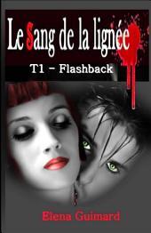Le Sang de la lignée - T1: Flashback