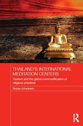 Thailand's International Meditation Centers: Tourism and the Global Commodification of Religious Practices