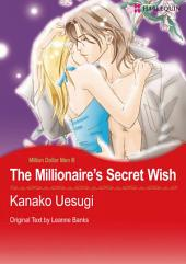 The Millionaire's Secret Wish: Harlequin Comics