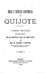 Ideas y noticias económicas del Quijote: Ligero estudio bajo ese aspecto de la inmortal obra de Cervantes