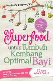 Superfood untuk Tumbuh Kembang Bayi Optimal