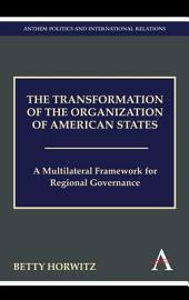 The Transformation of the Organization of American States: A Multilateral Framework for Regional Governance