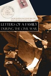 Letters of a Family During the Civil War (Abridged, Annotated)
